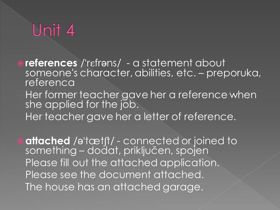 references / ˈ r ɛ fr ə ns/ - a statement about someone s character, abilities, etc.
