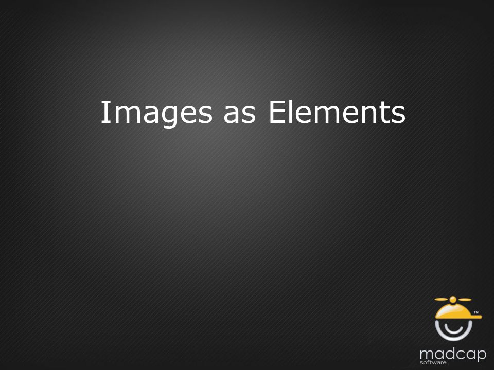 Images as Elements