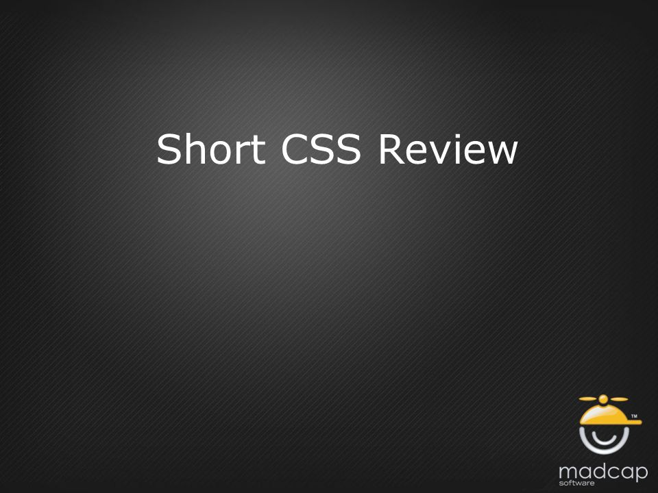 Short CSS Review