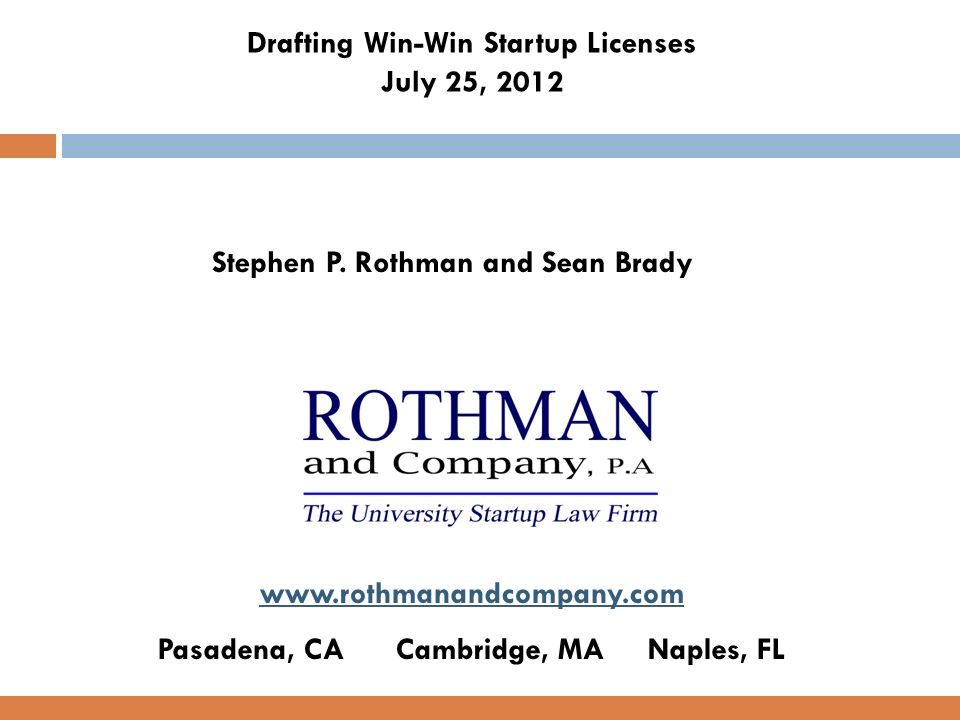 Drafting Win-Win Startup Licenses July 25, 2012 Pasadena, CA Cambridge, MA Naples, FL   Stephen P.