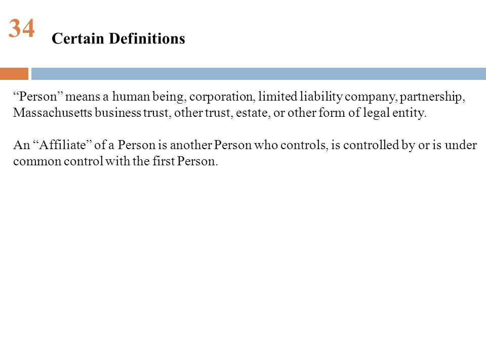 34 Person means a human being, corporation, limited liability company, partnership, Massachusetts business trust, other trust, estate, or other form of legal entity.