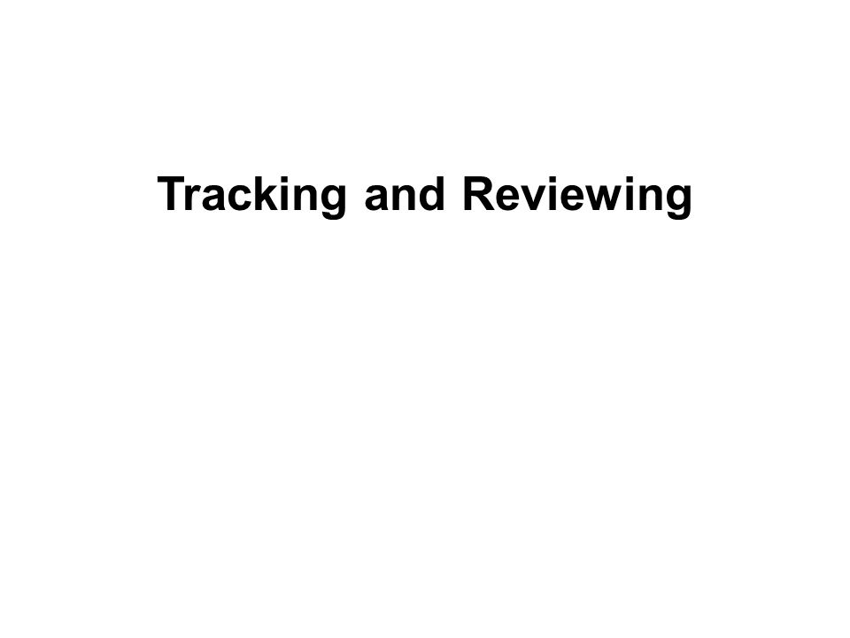 Tracking and Reviewing