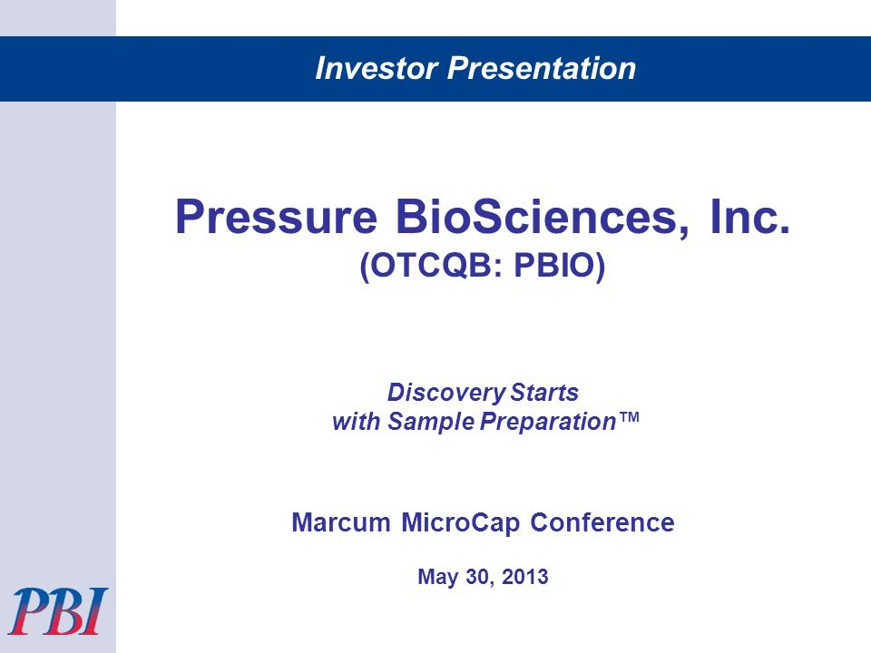 Investor Presentation Pressure BioSciences, Inc.