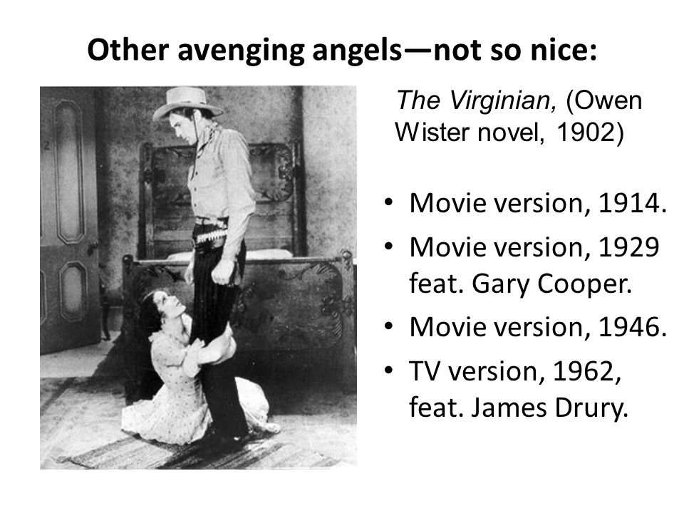 Other avenging angelsnot so nice: Movie version, 1914.