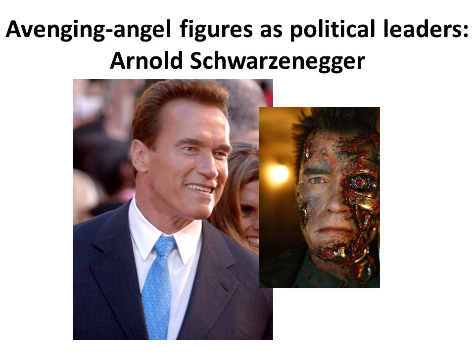 Avenging-angel figures as political leaders: Arnold Schwarzenegger