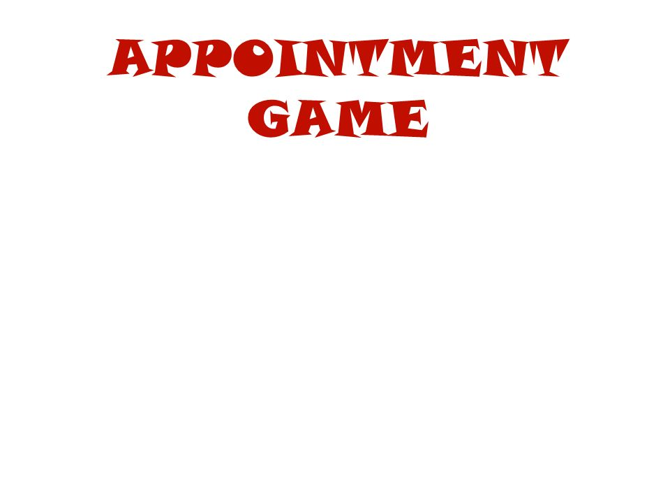 APPOINTMENT GAME