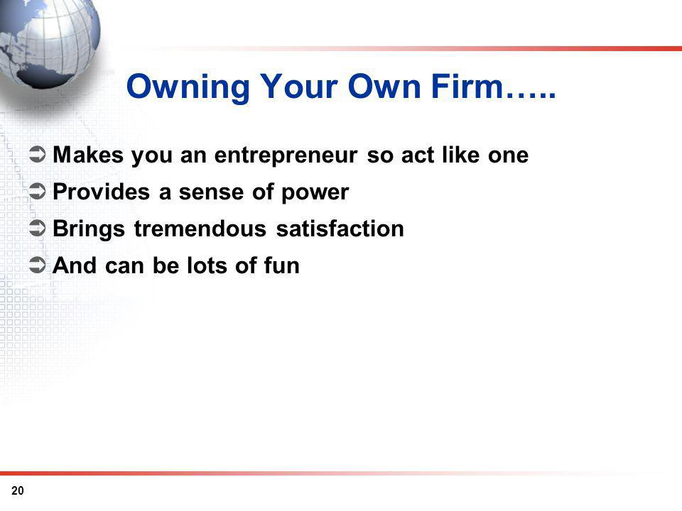 20 Owning Your Own Firm…..