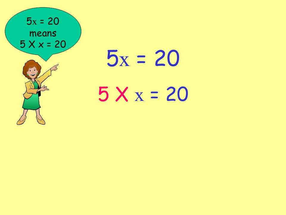 How to solve the 5x = 20 type of equation