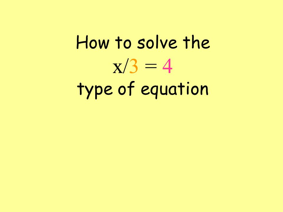 For equations like 5x = 20 just divide both sides by the number that multiplies the x.