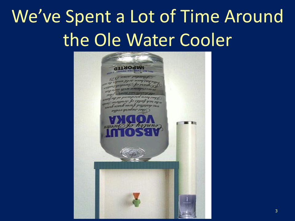 Weve Spent a Lot of Time Around the Ole Water Cooler 3