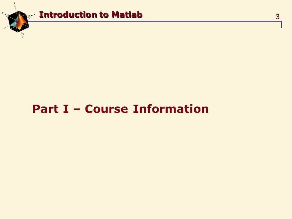 3 Introduction to Matlab Part I – Course Information