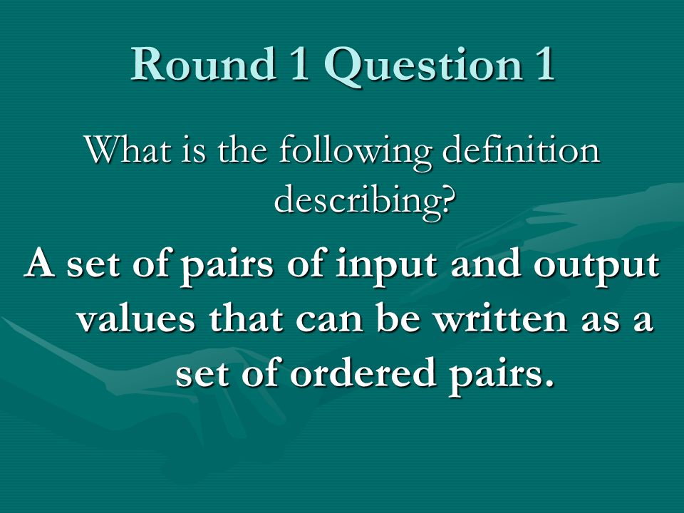 Round 1 Question 1 What is the following definition describing.