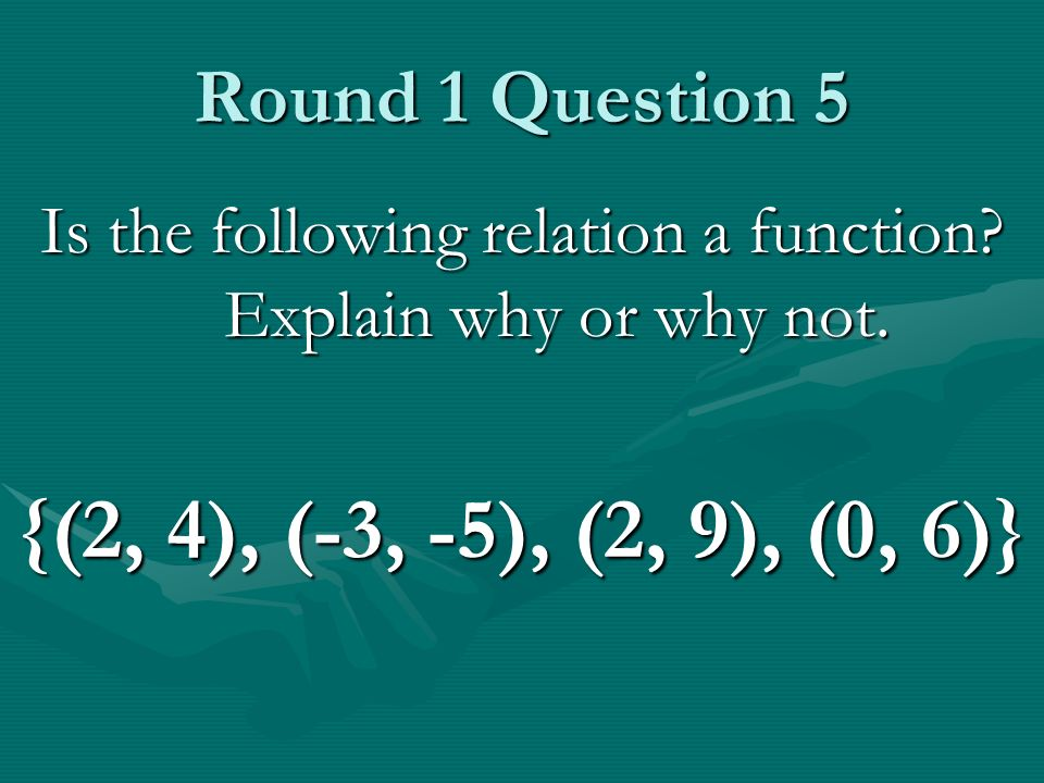 Round 1 Question 5 Is the following relation a function.