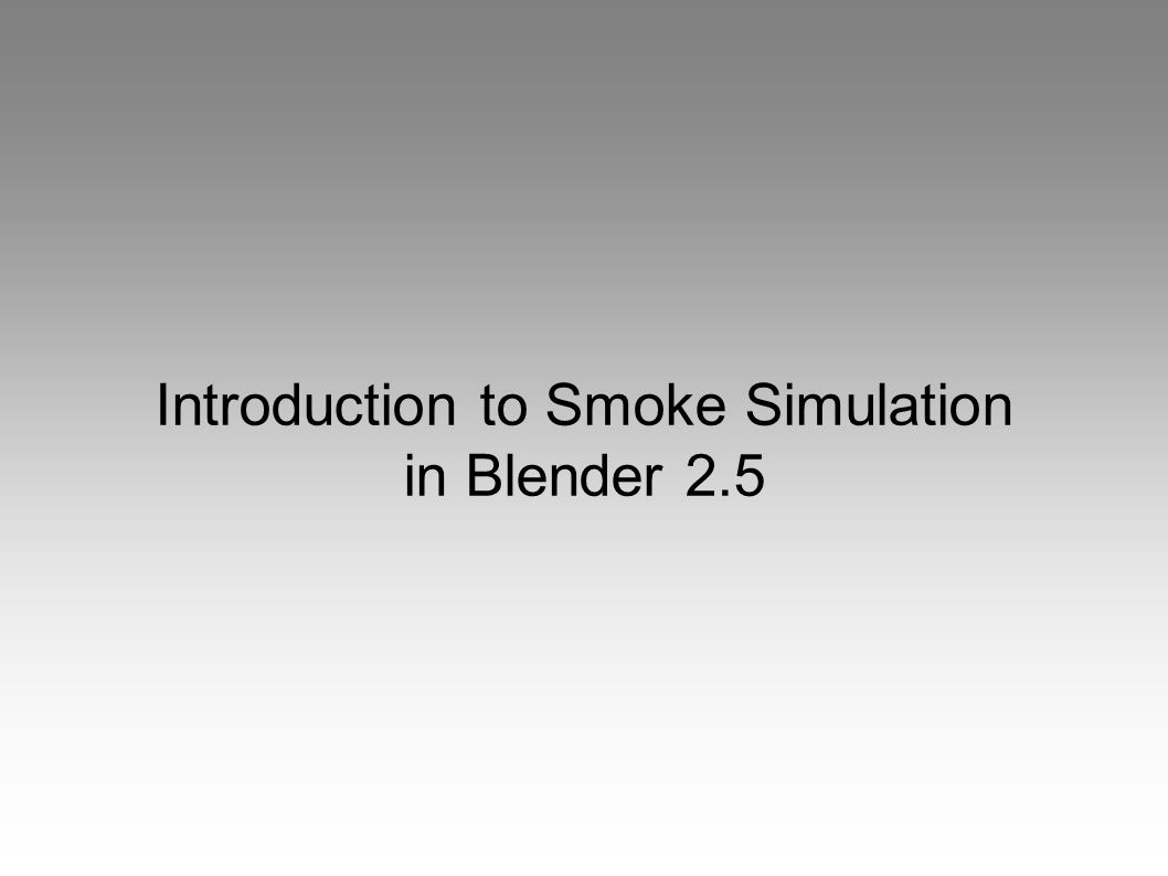 Introduction to Smoke Simulation in Blender 2.5
