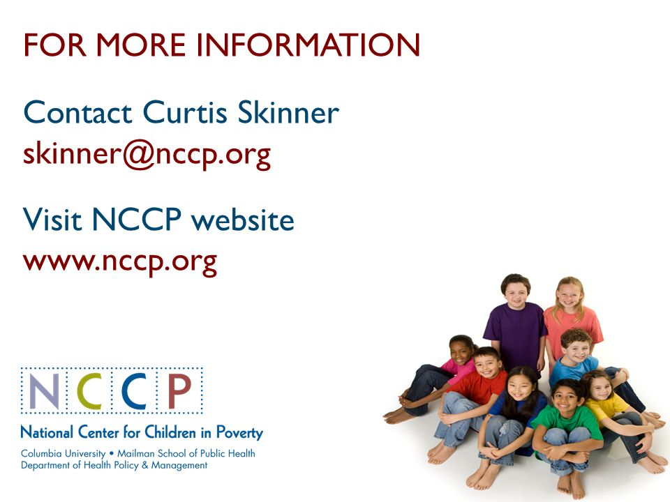 FOR MORE INFORMATION Contact Curtis Skinner Visit NCCP website