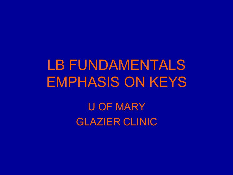 LB FUNDAMENTALS EMPHASIS ON KEYS U OF MARY GLAZIER CLINIC