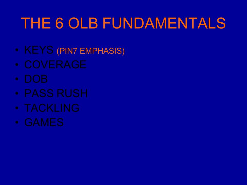 THE 6 OLB FUNDAMENTALS KEYS (PIN7 EMPHASIS) COVERAGE DOB PASS RUSH TACKLING GAMES