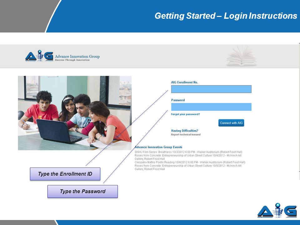 Getting Started – Login Instructions Type the Enrollment ID Type the Password