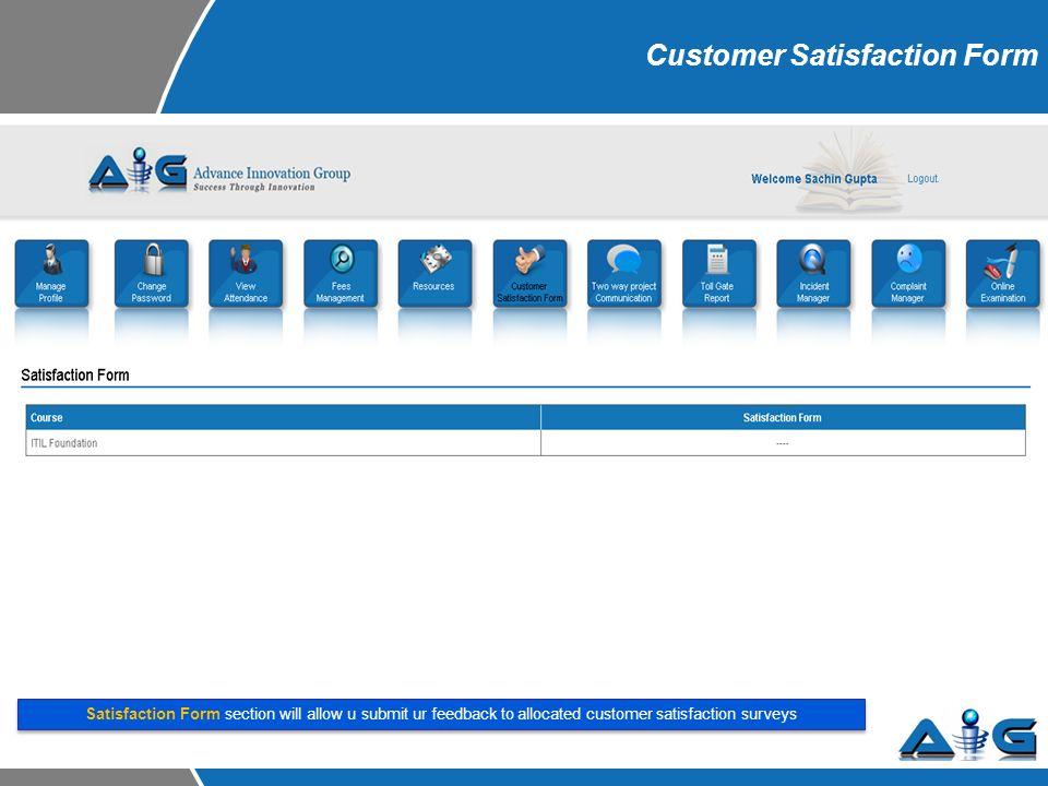 Customer Satisfaction Form Satisfaction Form section will allow u submit ur feedback to allocated customer satisfaction surveys