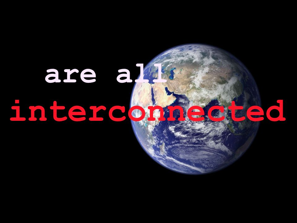 are all interconnected