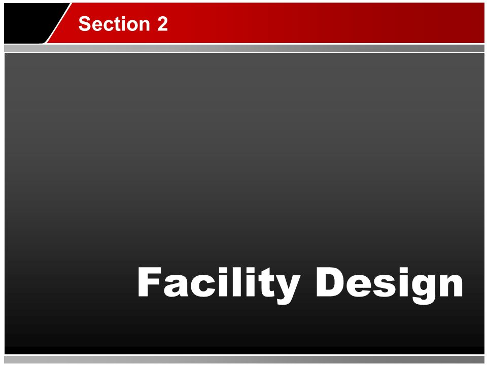 Facility Design Section 2
