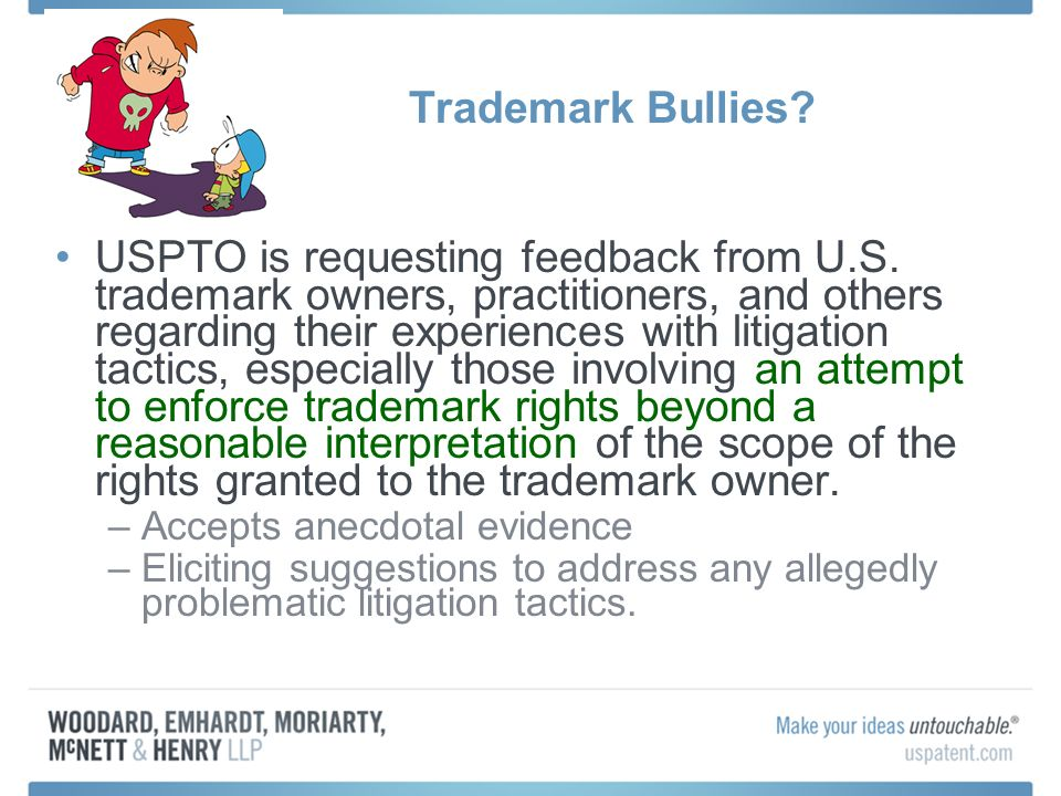 Trademark Bullies. USPTO is requesting feedback from U.S.