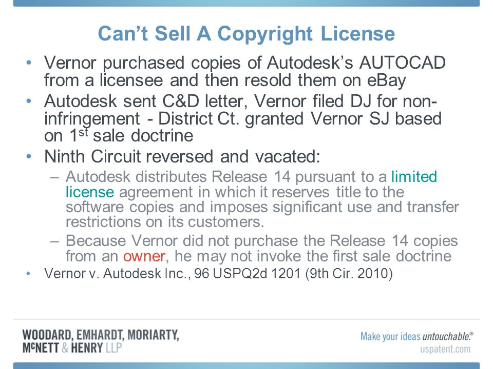 Cant Sell A Copyright License Vernor purchased copies of Autodesks AUTOCAD from a licensee and then resold them on eBay Autodesk sent C&D letter, Vernor filed DJ for non- infringement - District Ct.