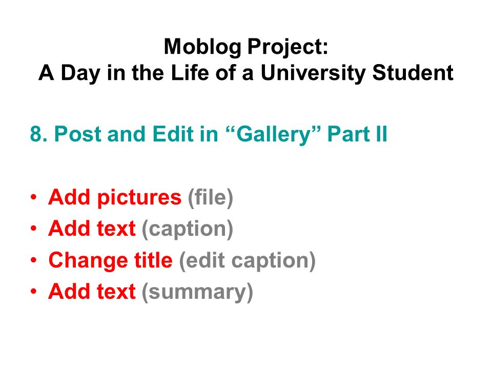 Moblog Project: A Day in the Life of a University Student 8.