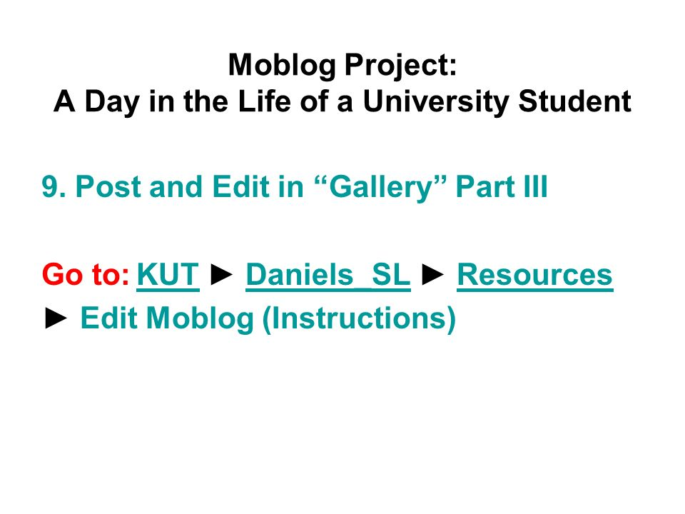 Moblog Project: A Day in the Life of a University Student 9.