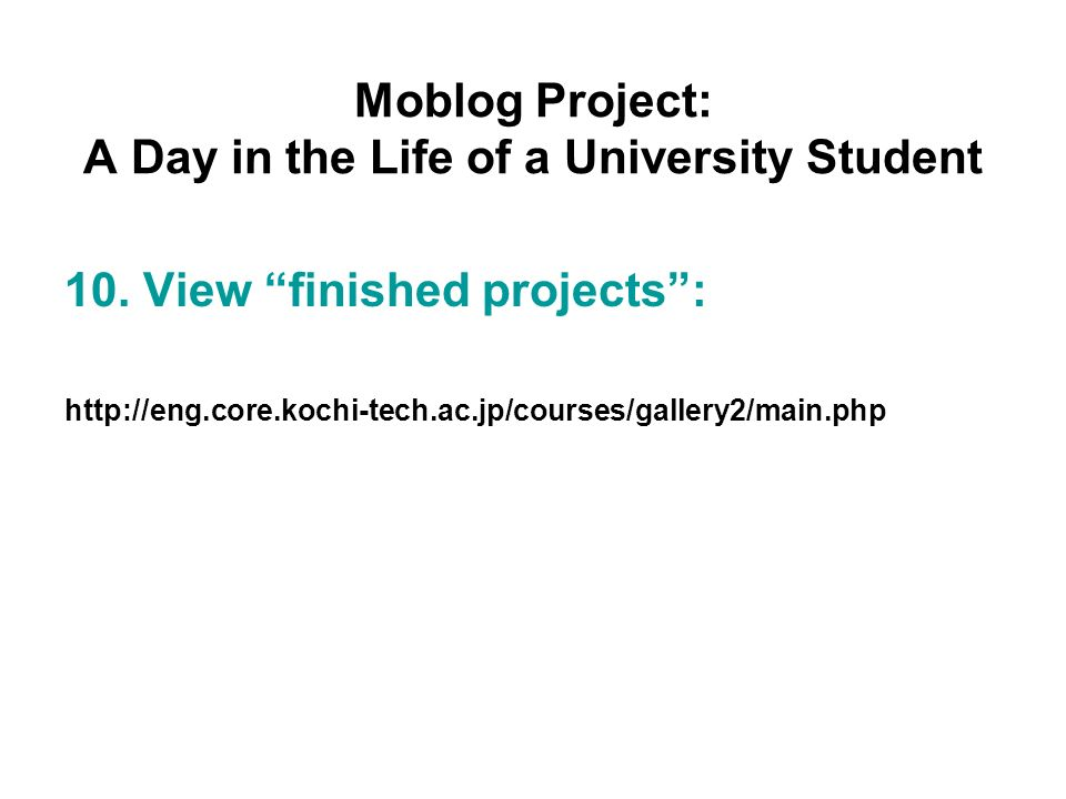 Moblog Project: A Day in the Life of a University Student 10.