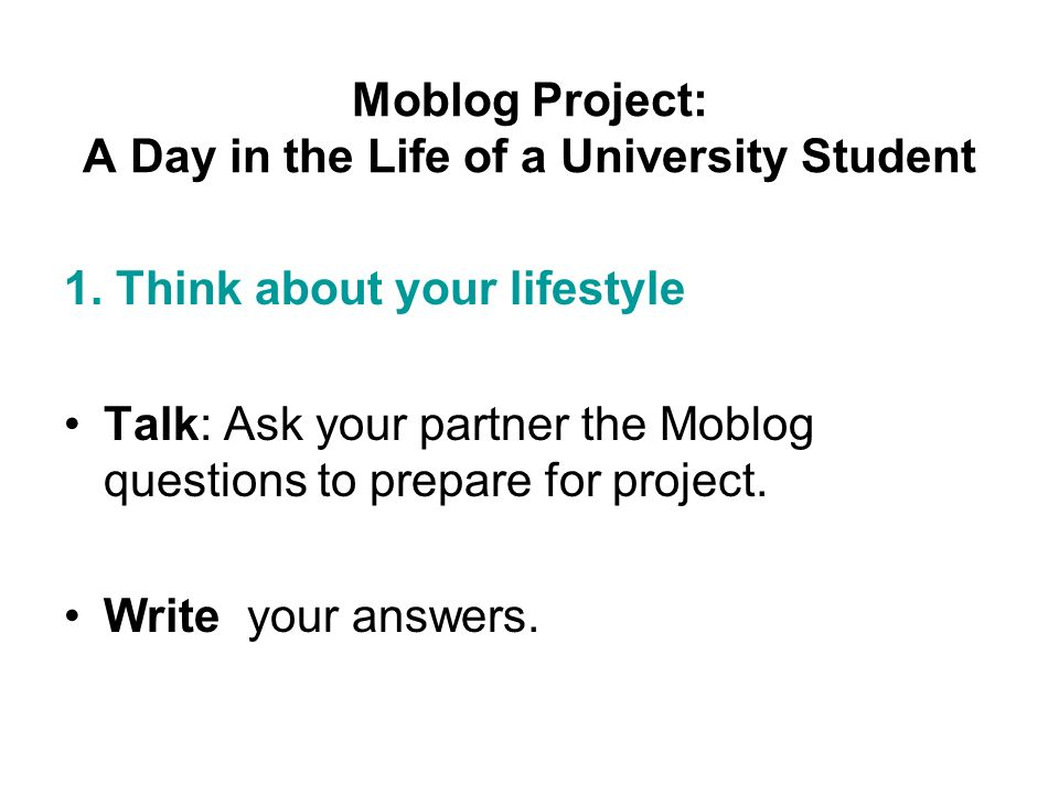 Moblog Project: A Day in the Life of a University Student 1.