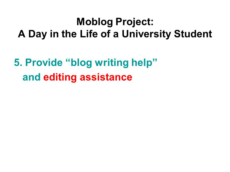 Moblog Project: A Day in the Life of a University Student 5.