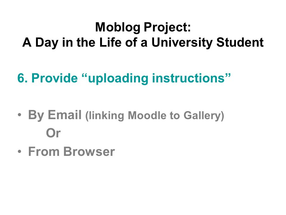 Moblog Project: A Day in the Life of a University Student 6.