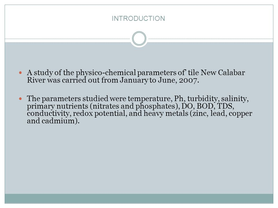 A study of the physico-chemical parameters of tile New Calabar River was carried out from January to June, 2007.