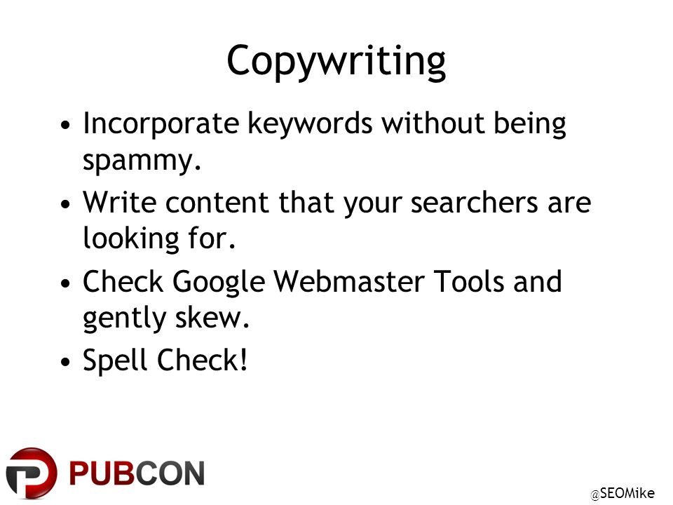 @ SEOMike Copywriting Incorporate keywords without being spammy.