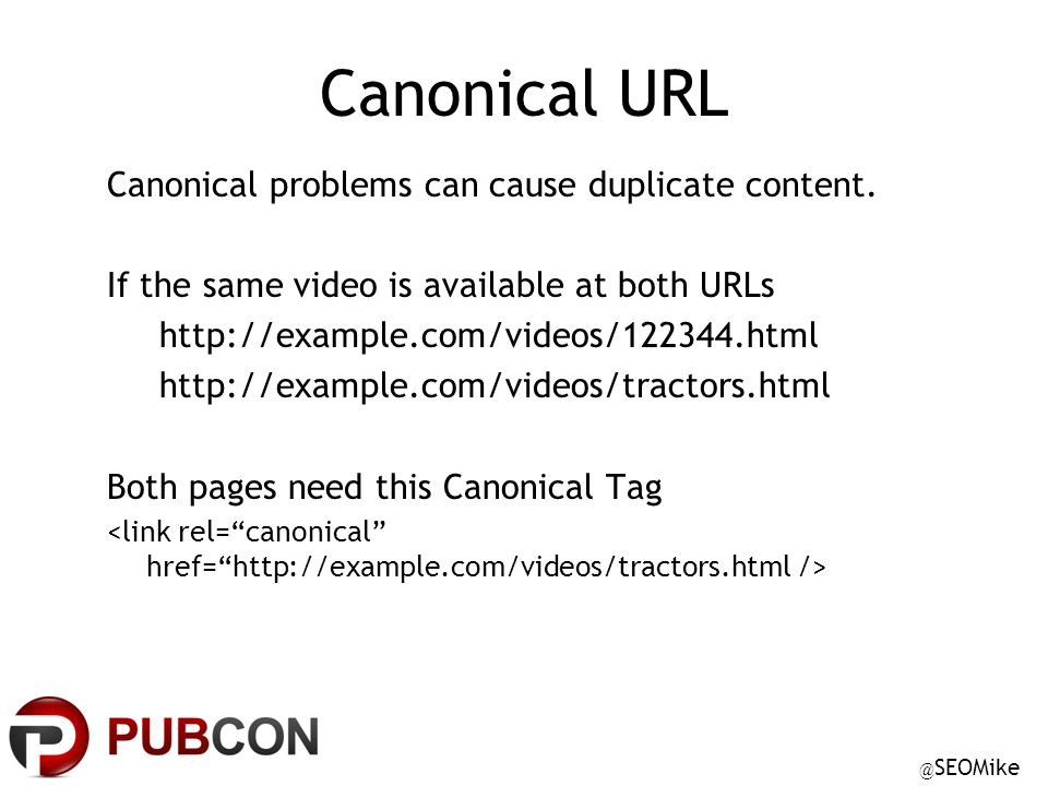 @ SEOMike Canonical URL Canonical problems can cause duplicate content.