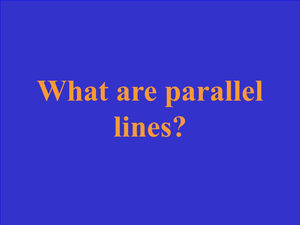 Lines in the same plane that have no points in common.