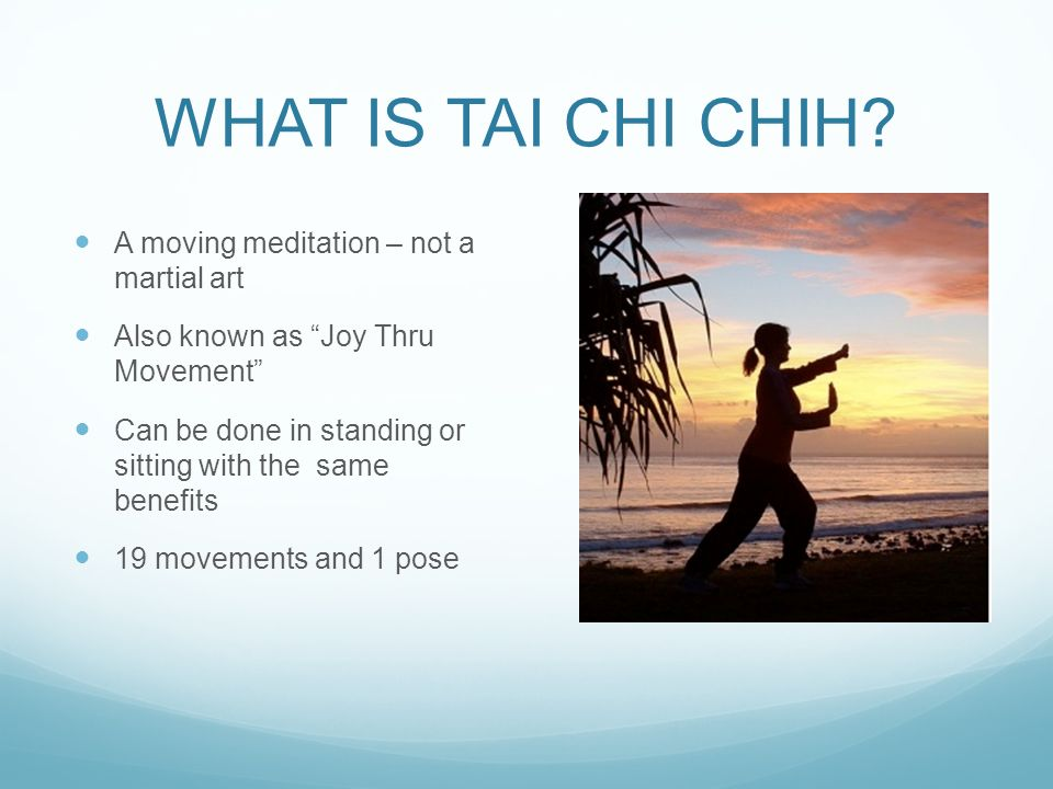 WHAT IS TAI CHI CHIH.
