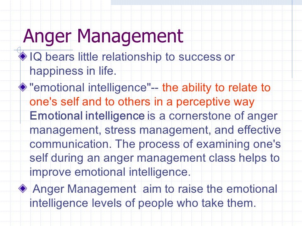 Anger Management IQ bears little relationship to success or happiness in life.