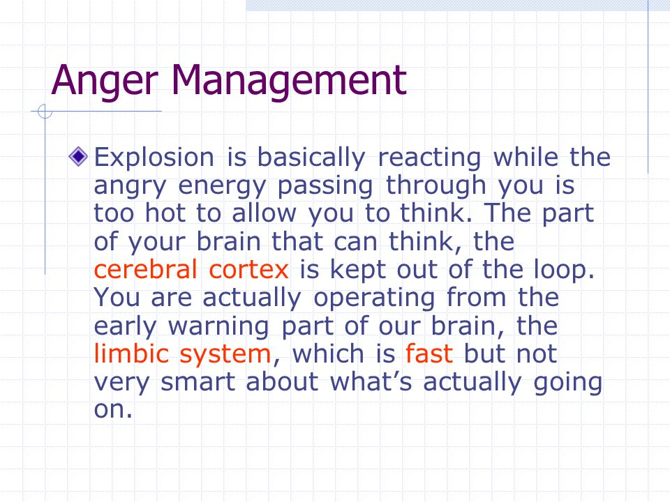 Anger Management Explosion is basically reacting while the angry energy passing through you is too hot to allow you to think.