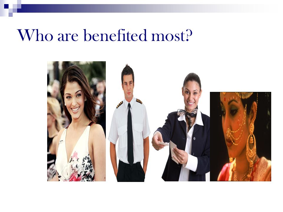 Who are benefited most