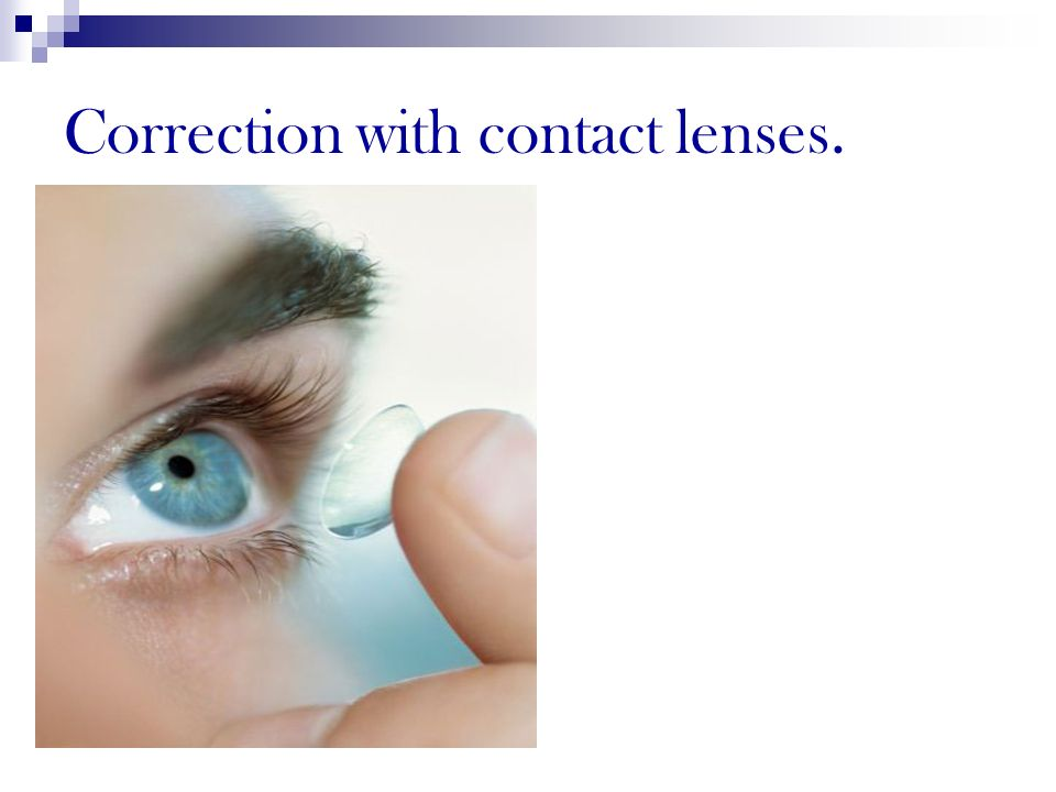 Correction with contact lenses.