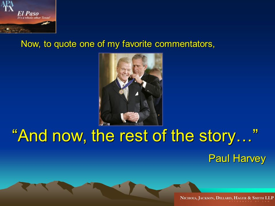 Now, to quote one of my favorite commentators, And now, the rest of the story… Paul Harvey