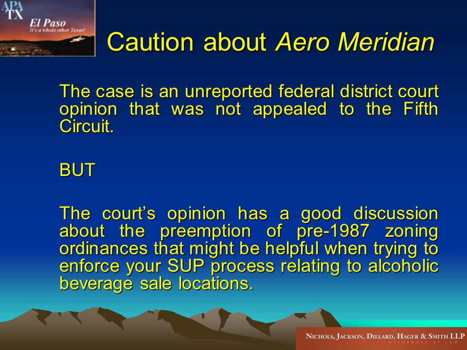 Caution about Aero Meridian The case is an unreported federal district court opinion that was not appealed to the Fifth Circuit.