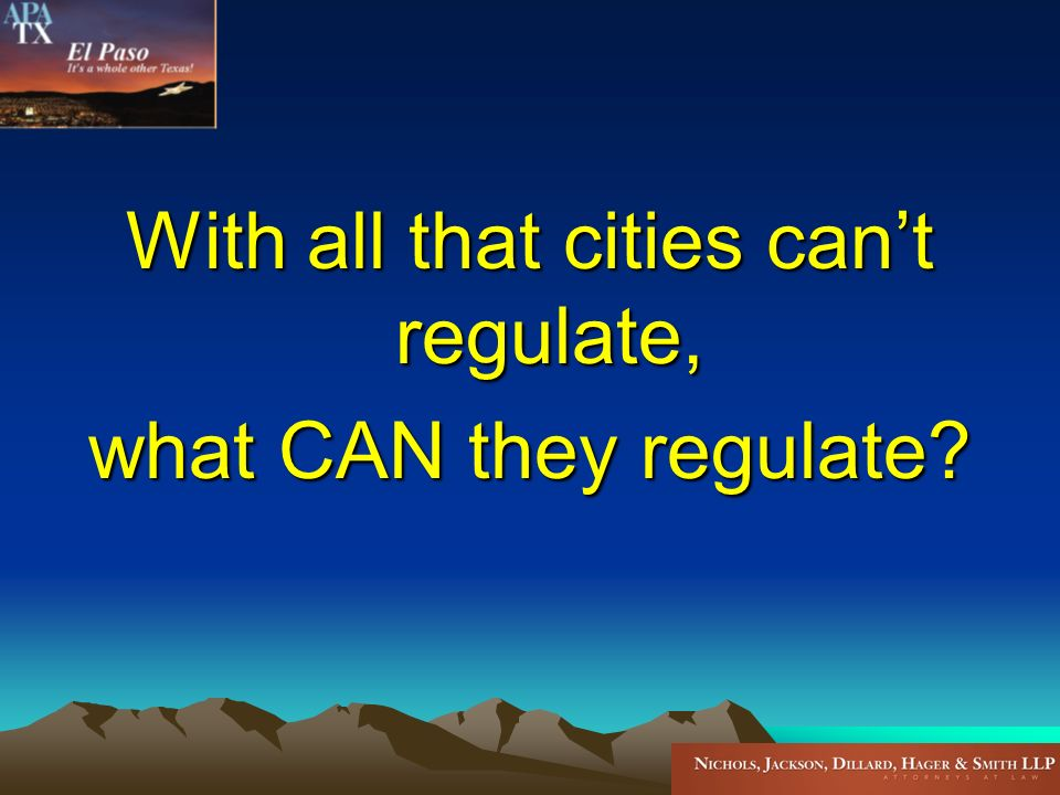 With all that cities cant regulate, what CAN they regulate