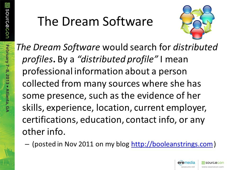 The Dream Software The Dream Software would search for distributed profiles.