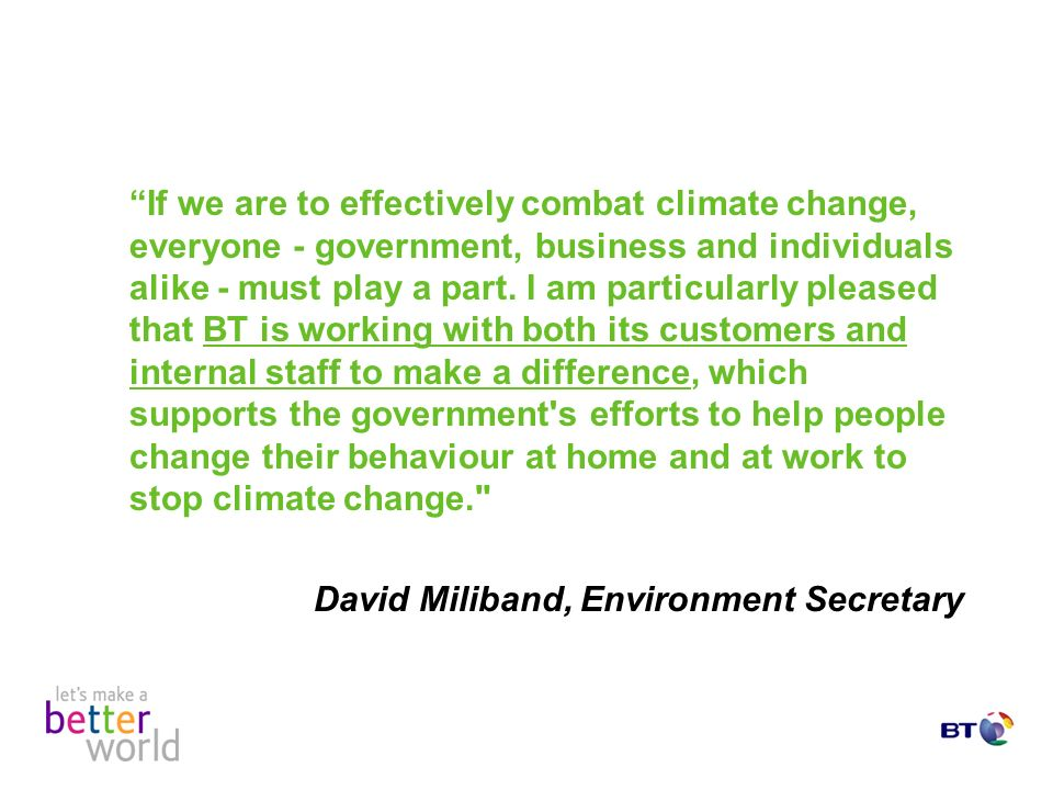 If we are to effectively combat climate change, everyone - government, business and individuals alike - must play a part.