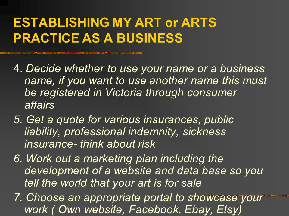ESTABLISHING MY ART or ARTS PRACTICE AS A BUSINESS 4.