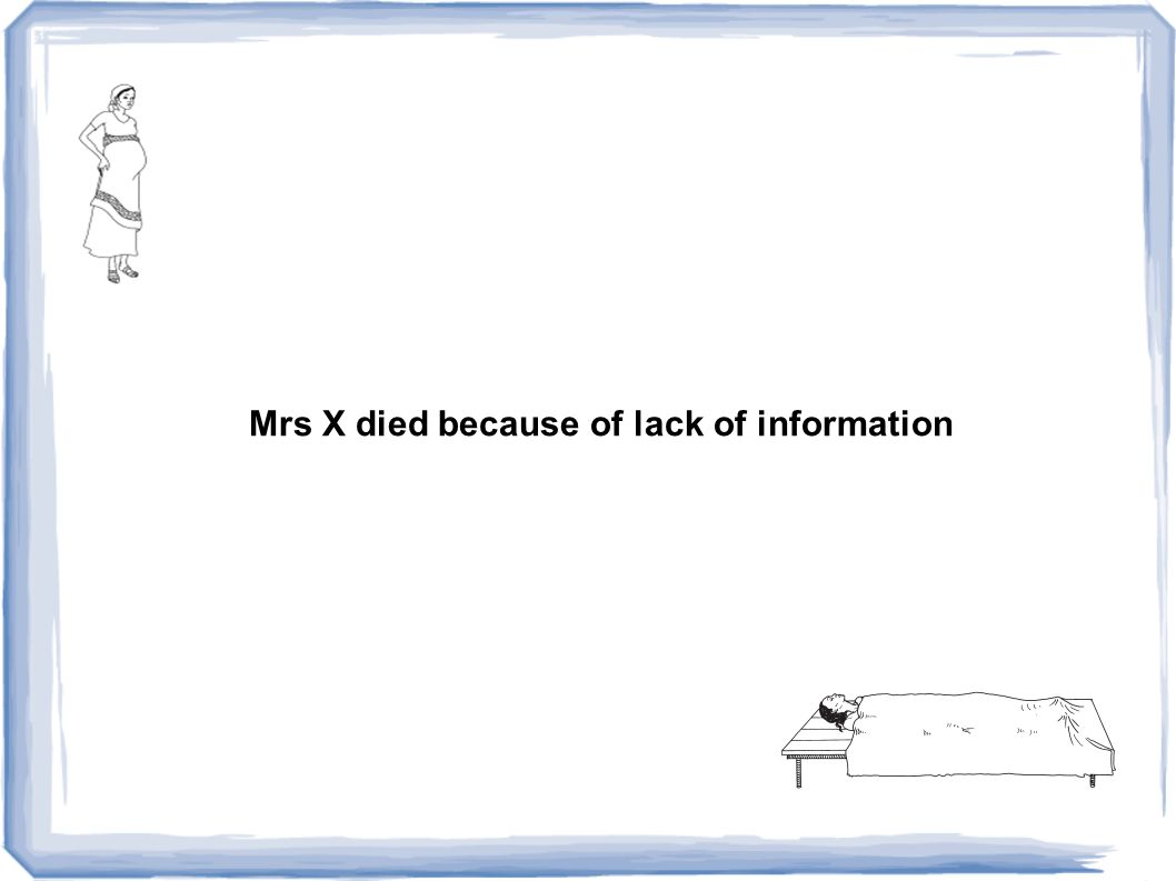 Mrs X died because of lack of information