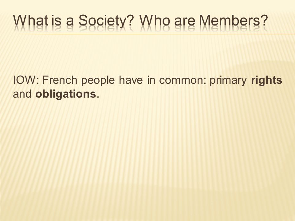 IOW: French people have in common: primary rights and obligations.